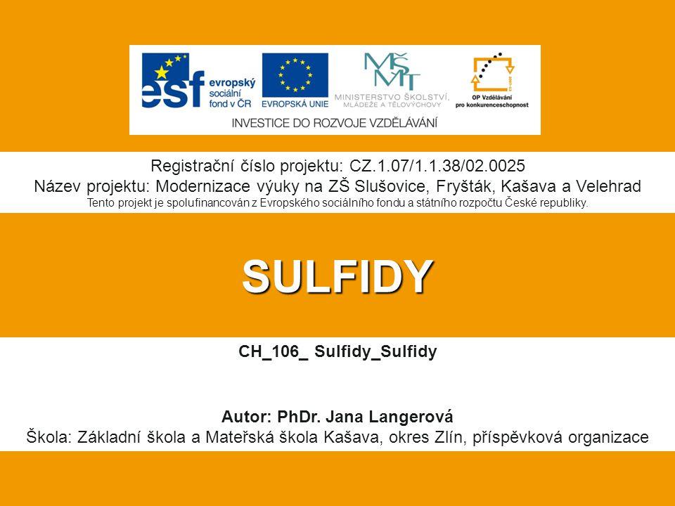 SULFIDY Registrační číslo projektu: CZ.1.07/1.1.38/02.0025
