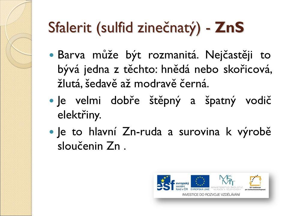 Sfalerit (sulfid zinečnatý) - ZnS