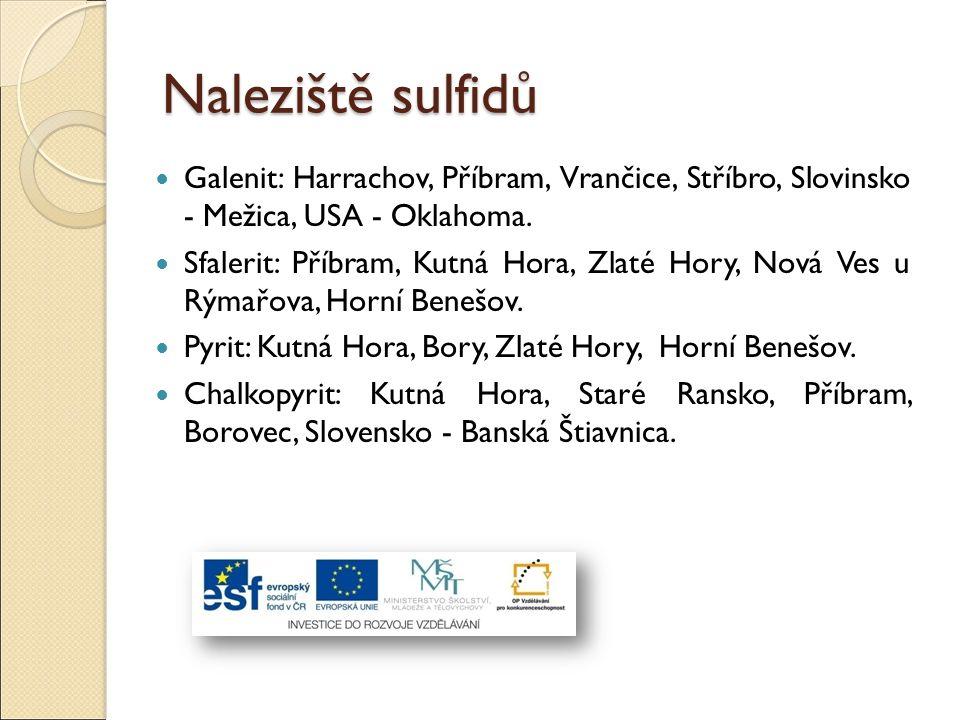 Naleziště sulfidů Galenit: Harrachov, Příbram, Vrančice, Stříbro, Slovinsko - Mežica, USA - Oklahoma.