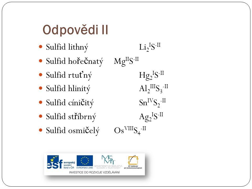 Odpovědi II Sulfid lithný Li2IS-II Sulfid hořečnatý MgIIS-II