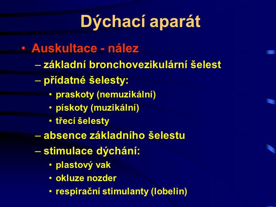Dýchací aparát Auskultace - nález základní bronchovezikulární šelest
