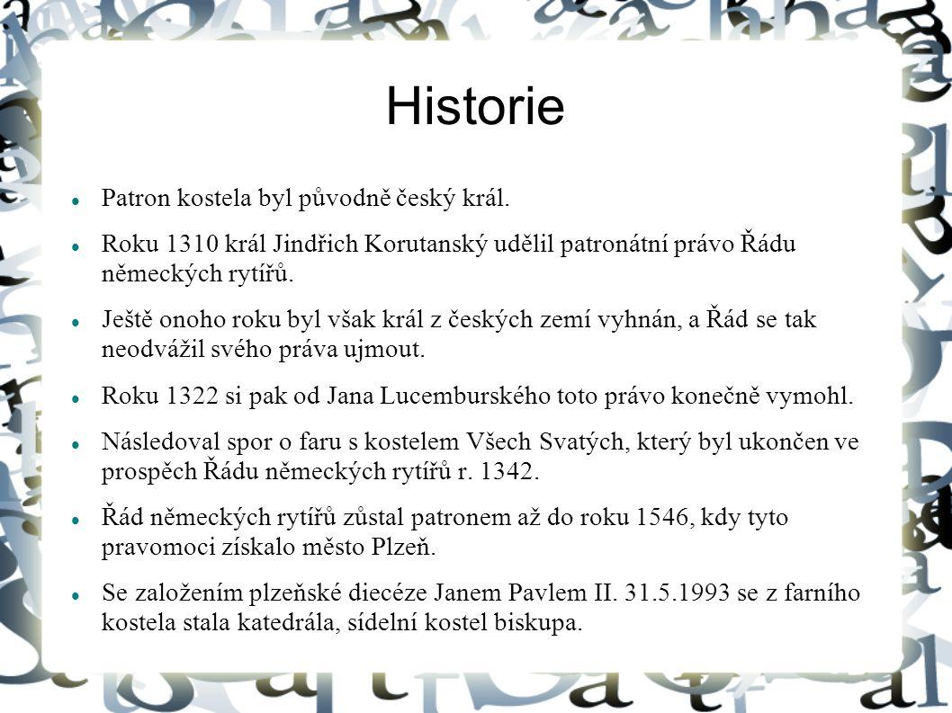 Historie Patron kostela byl původně český král.