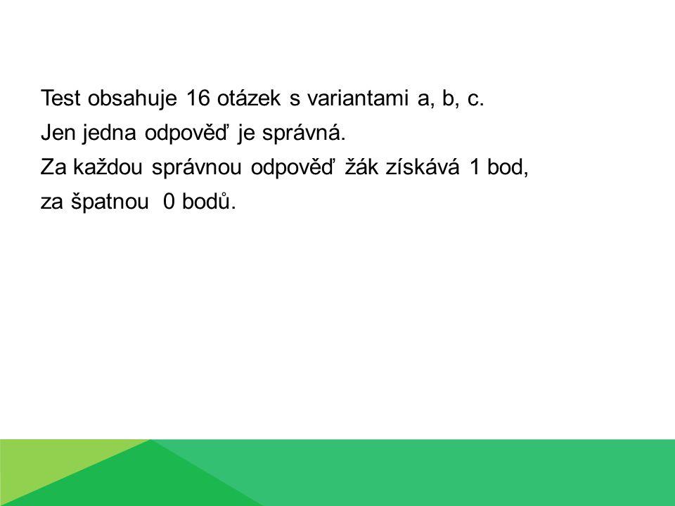 Test obsahuje 16 otázek s variantami a, b, c.