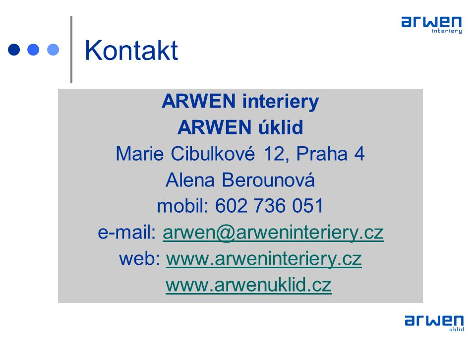 e-mail: arwen@arweninteriery.cz