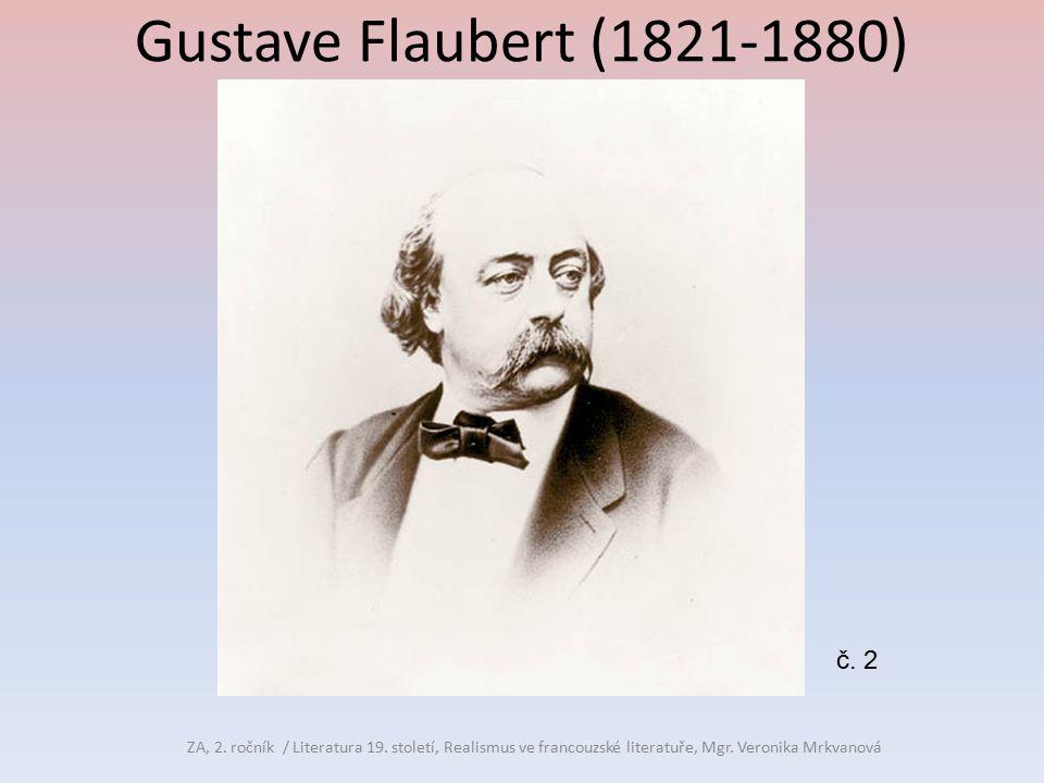 Gustave Flaubert (1821-1880) č. 2. ZA, 2. ročník / Literatura 19.