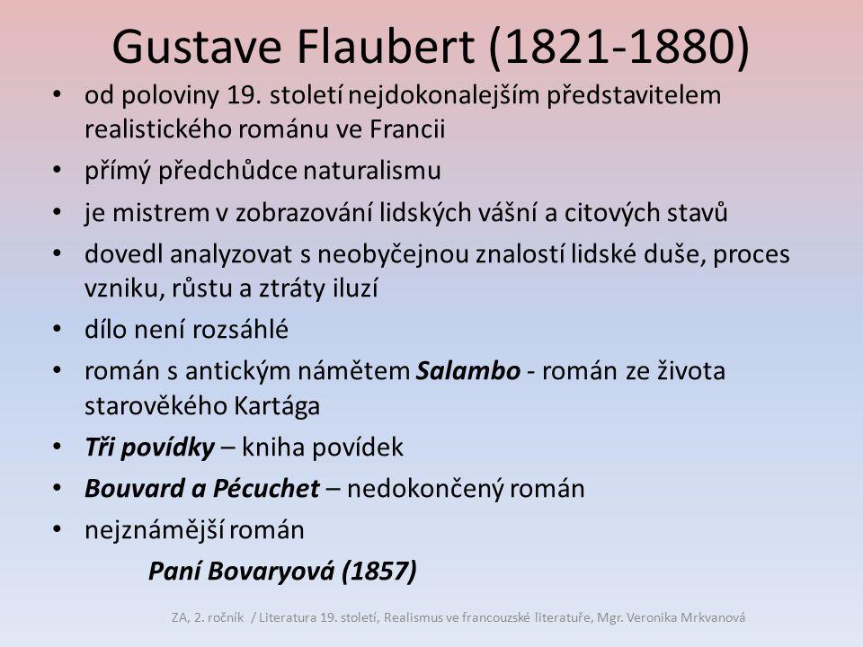 Gustave Flaubert (1821-1880) od poloviny 19. století nejdokonalejším představitelem realistického románu ve Francii.