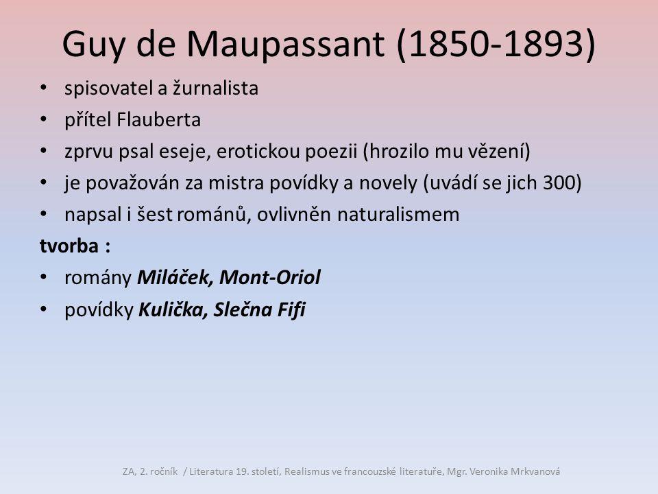 Guy de Maupassant (1850-1893) spisovatel a žurnalista přítel Flauberta