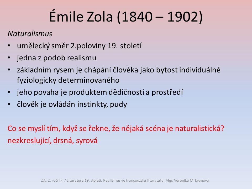 Émile Zola (1840 – 1902) Naturalismus