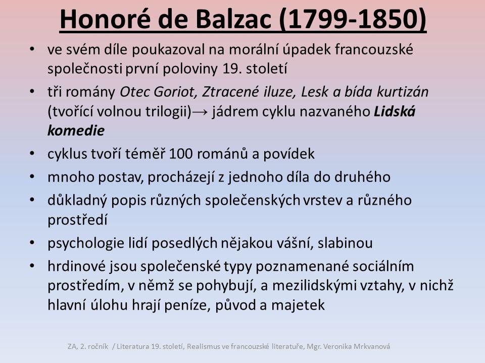 Honoré de Balzac (1799-1850) ve svém díle poukazoval na morální úpadek francouzské společnosti první poloviny 19. století.