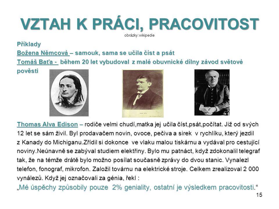 VZTAH K PRÁCI, PRACOVITOST obrázky:wikipedie