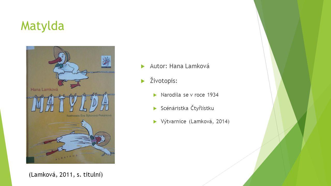 Matylda Autor: Hana Lamková Životopis: (Lamková, 2011, s. titulní)