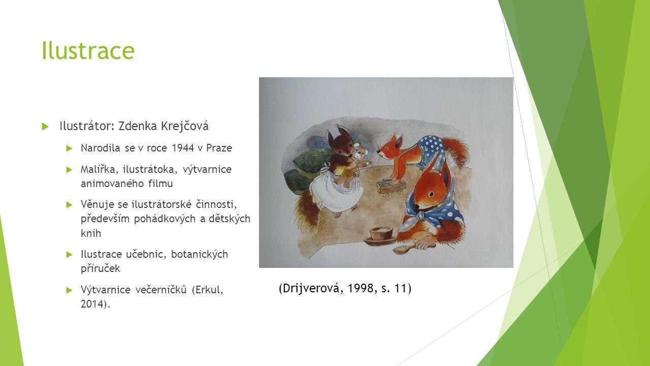Ilustrace Ilustrátor: Zdenka Krejčová (Drijverová, 1998, s. 11)