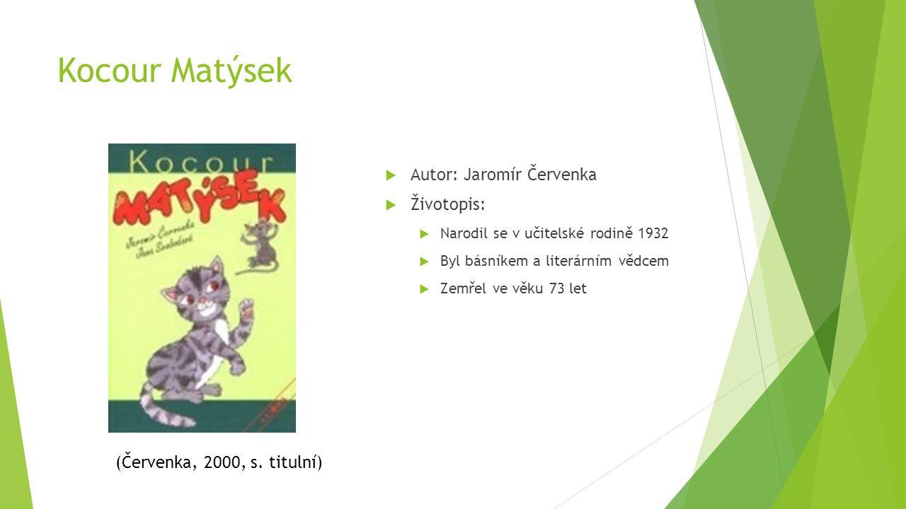 Kocour Matýsek Autor: Jaromír Červenka Životopis: