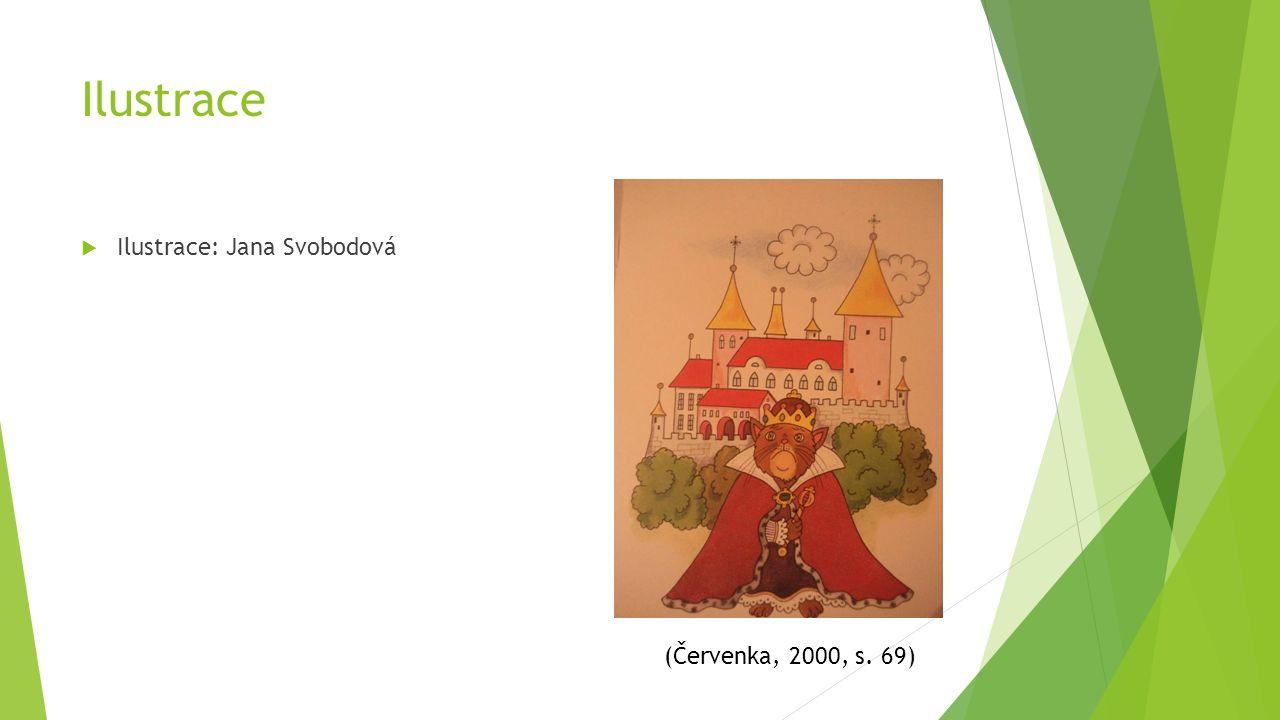 Ilustrace Ilustrace: Jana Svobodová (Červenka, 2000, s. 69)