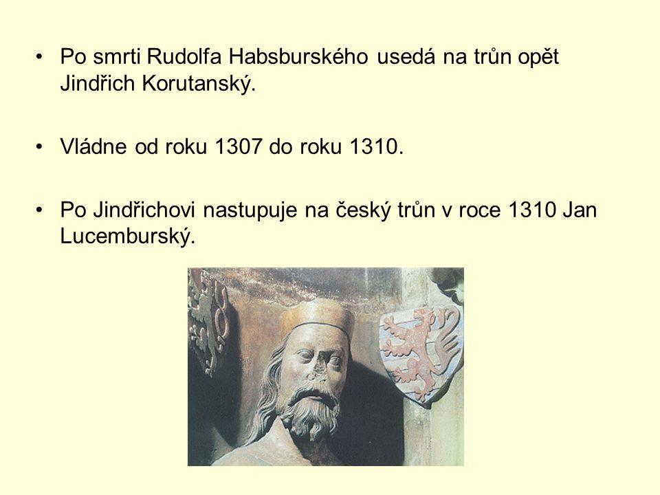 Po smrti Rudolfa Habsburského usedá na trůn opět Jindřich Korutanský.