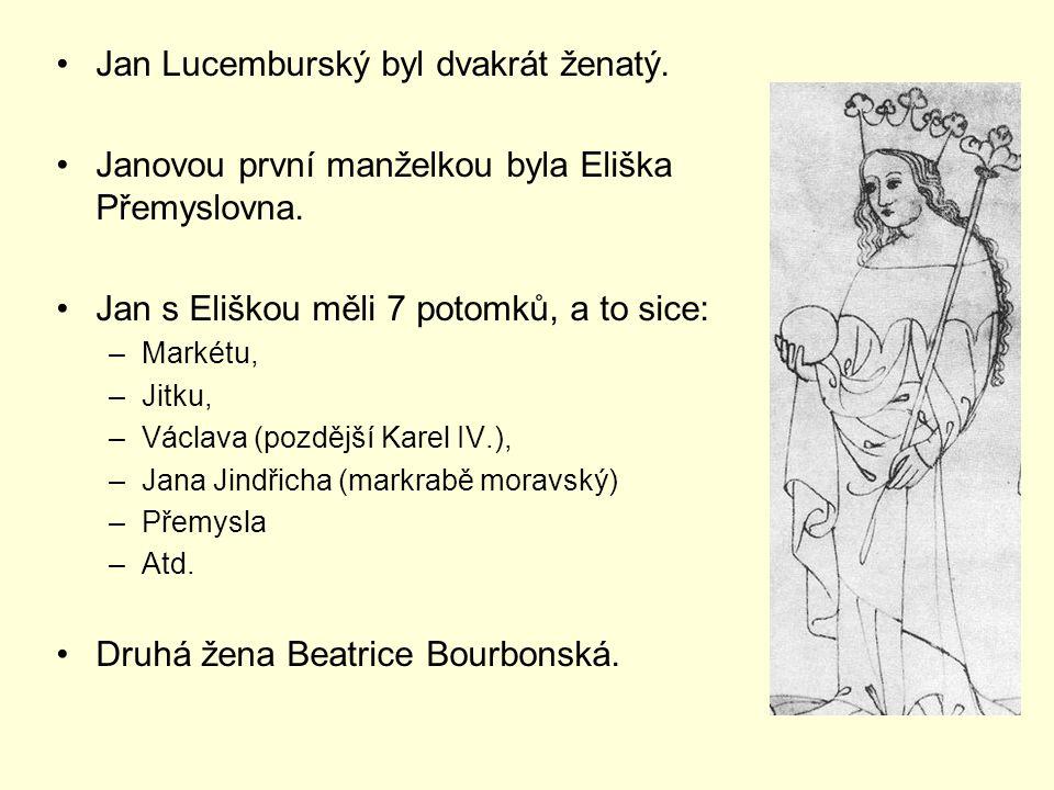 Jan Lucemburský byl dvakrát ženatý.