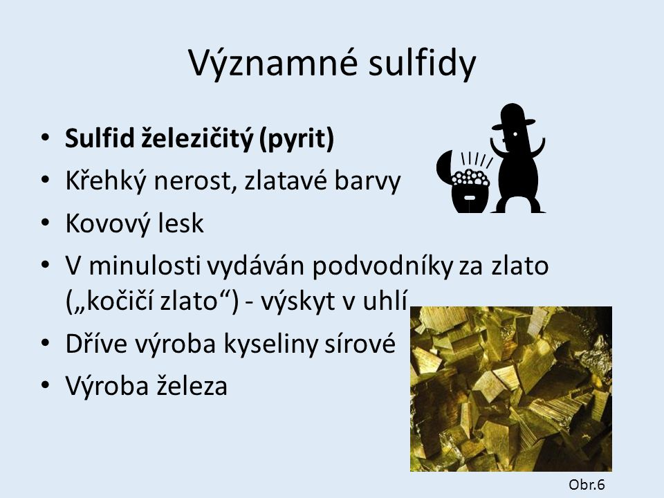 Významné sulfidy Sulfid železičitý (pyrit)