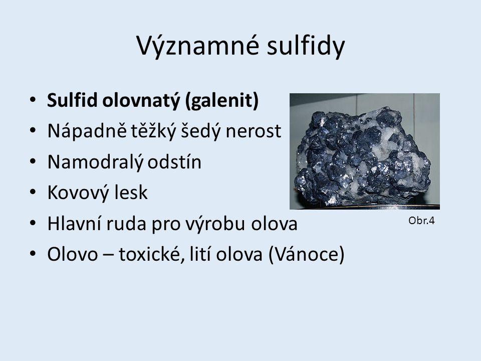 Významné sulfidy Sulfid olovnatý (galenit) Nápadně těžký šedý nerost