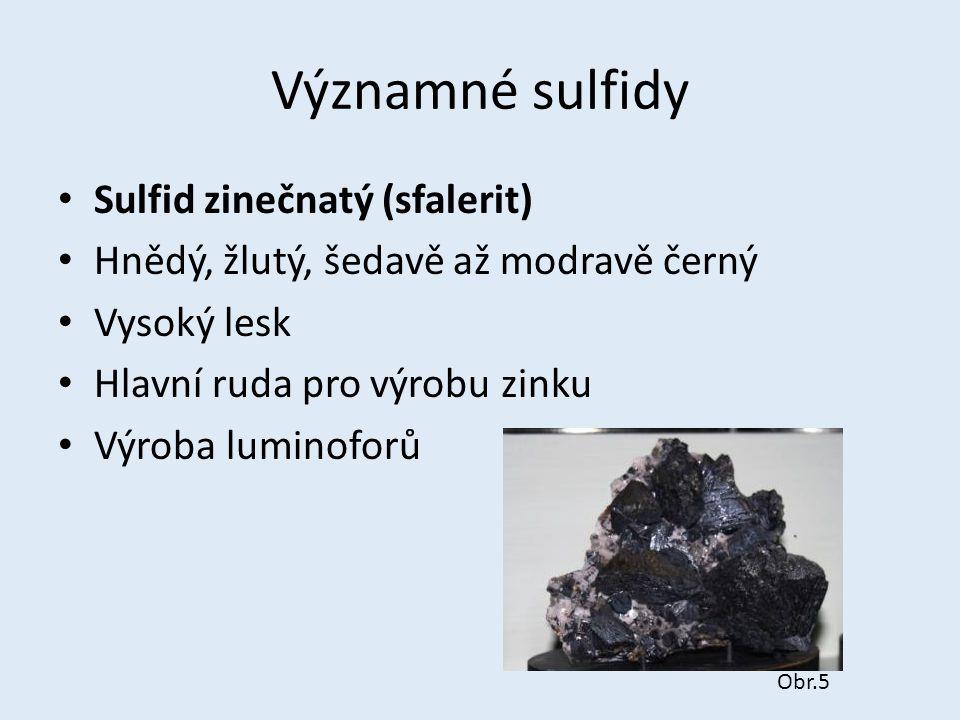 Významné sulfidy Sulfid zinečnatý (sfalerit)