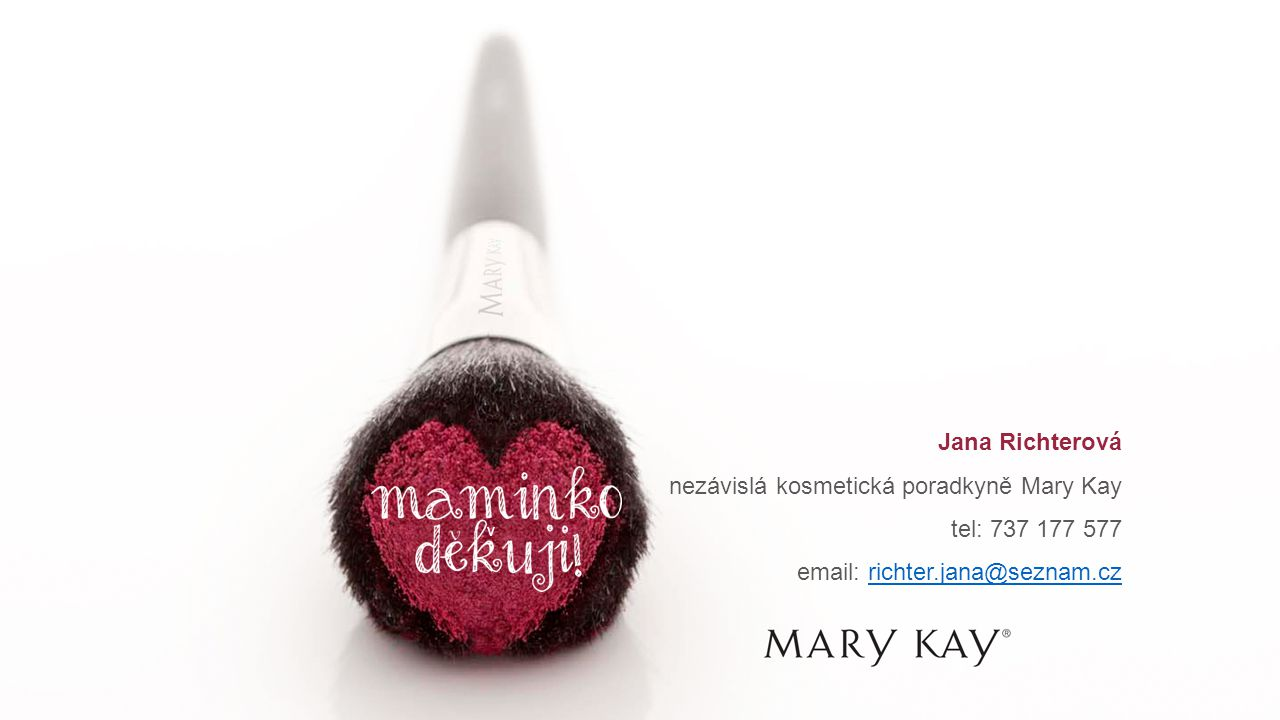 nezávislá kosmetická poradkyně Mary Kay tel: 737 177 577