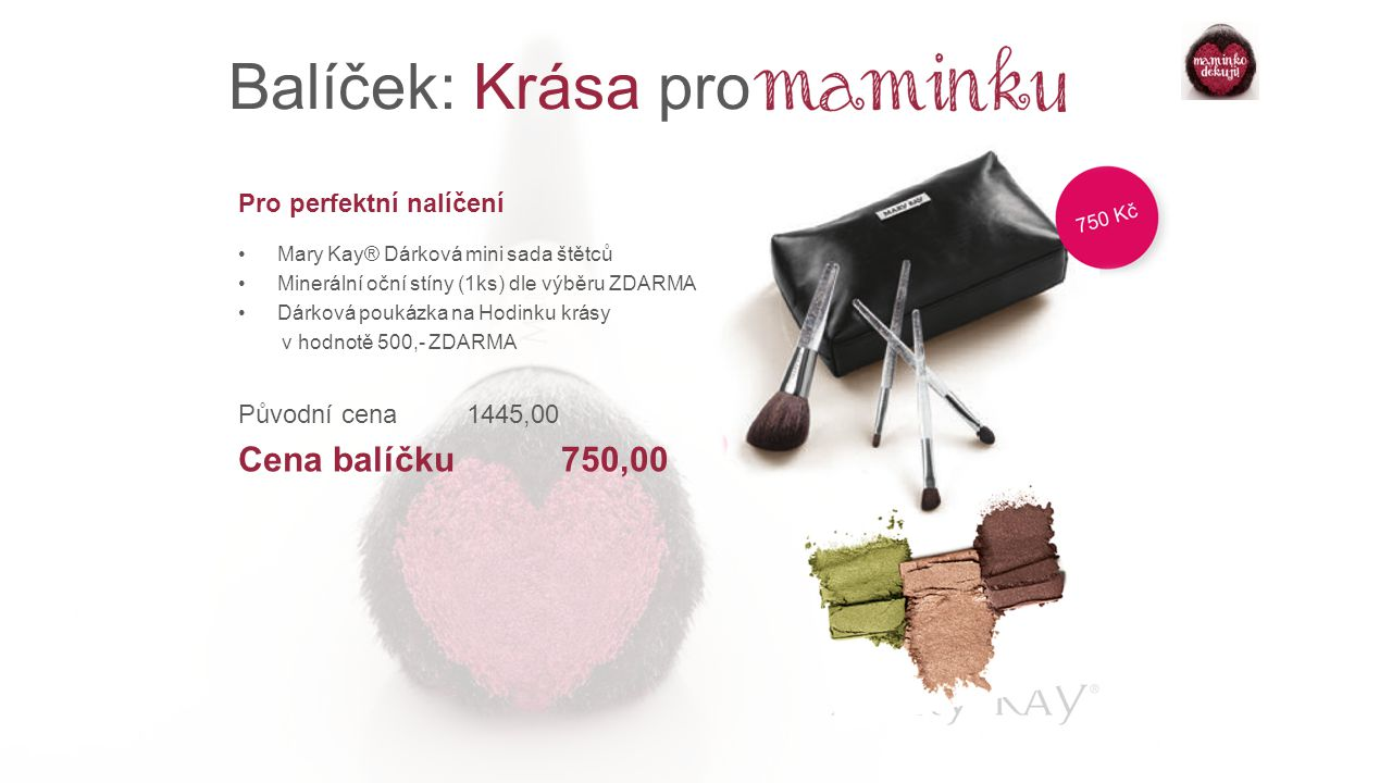 Balíček: Krása pro Cena balíčku 750,00 Pro perfektní nalíčení