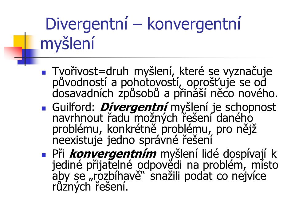 Divergentní – konvergentní myšlení