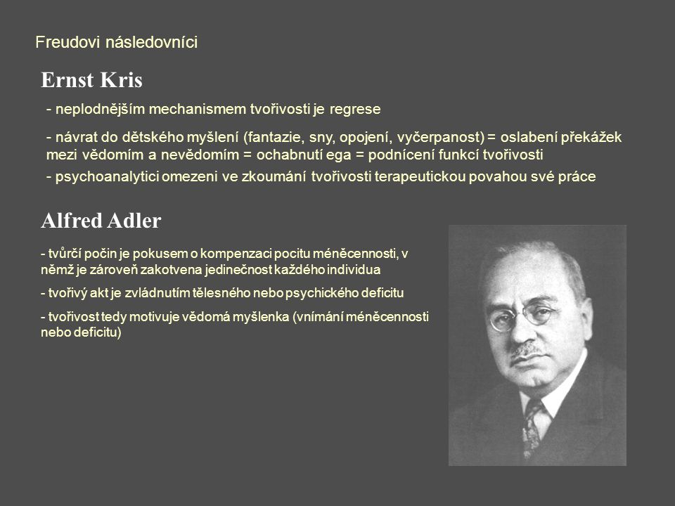 Ernst Kris Alfred Adler Freudovi následovníci