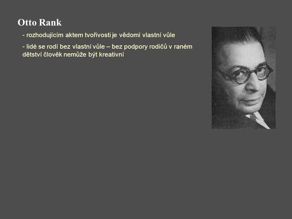 Otto Rank rozhodujícím aktem tvořivosti je vědomí vlastní vůle