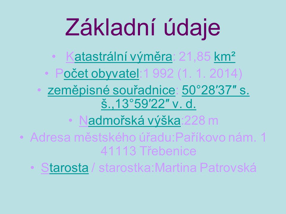 Základní údaje Katastrální výměra: 21,85 km²