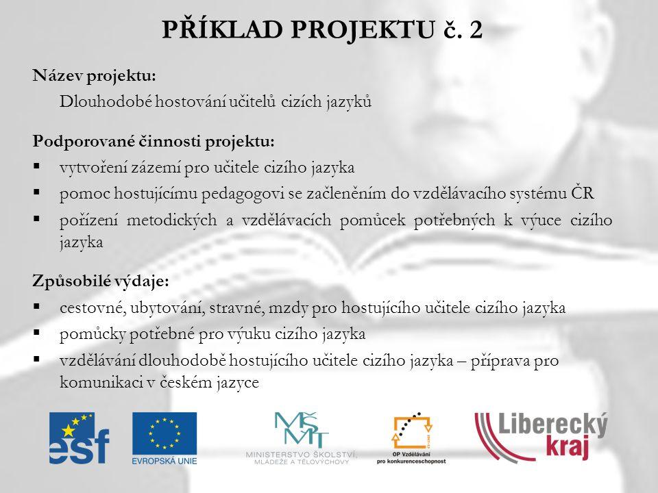 PŘÍKLAD PROJEKTU č. 2 Název projektu: