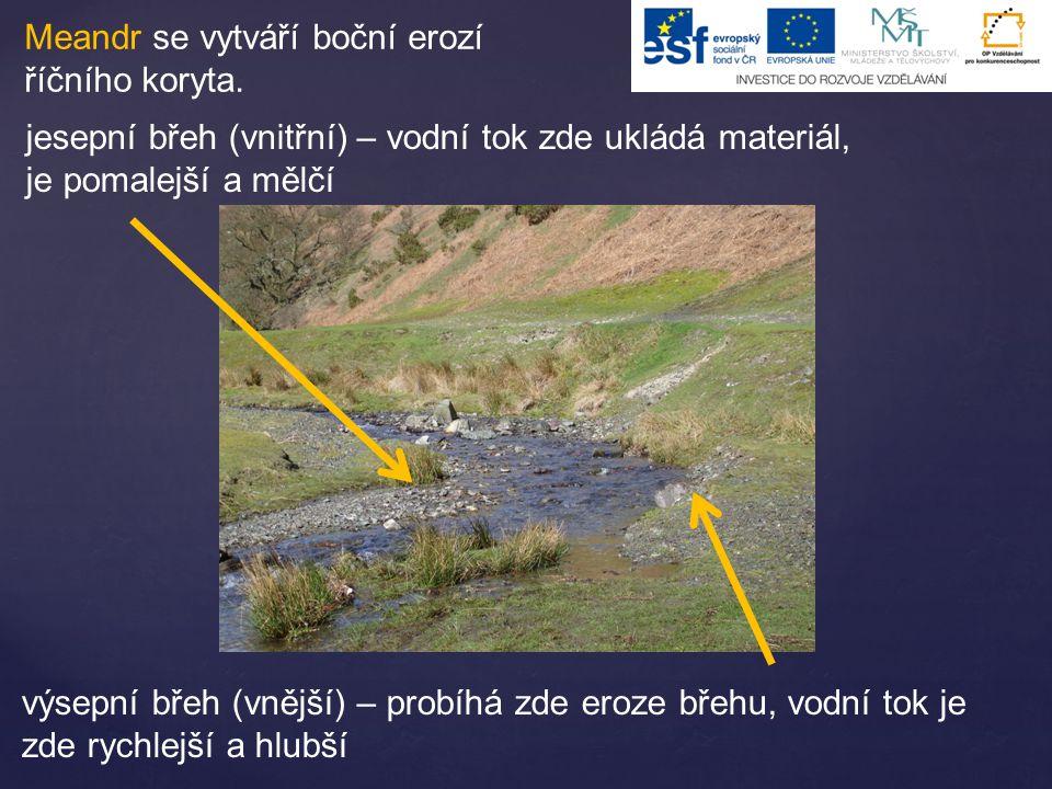 Meandr se vytváří boční erozí říčního koryta.