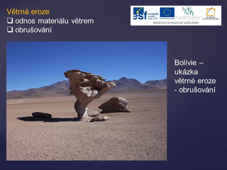 Větrná eroze odnos materiálu větrem obrušování Bolívie – ukázka větrné eroze - obrušování