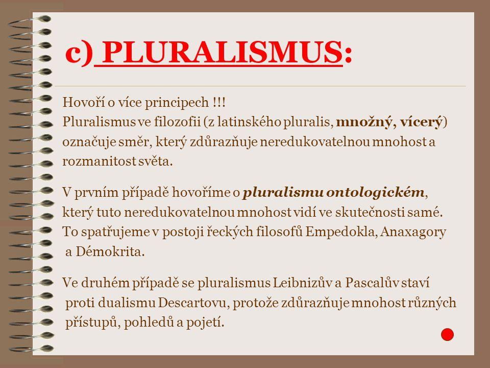 c) PLURALISMUS: