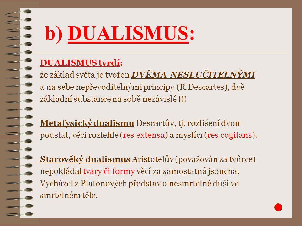 b) DUALISMUS: