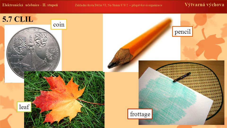 5.7 CLIL coin pencil leaf frottage