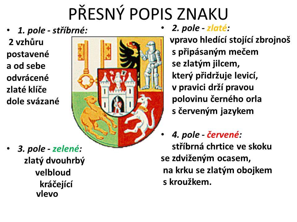 PŘESNÝ POPIS ZNAKU 2. pole - zlaté: 1. pole - stříbrné: