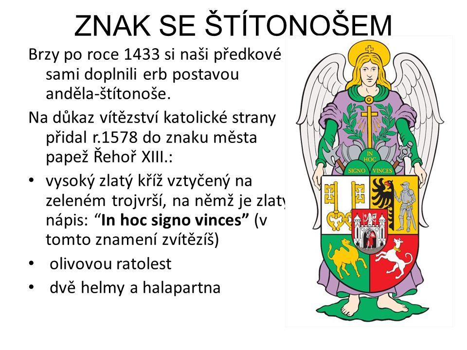 ZNAK SE ŠTÍTONOŠEM Brzy po roce 1433 si naši předkové sami doplnili erb postavou anděla-štítonoše.