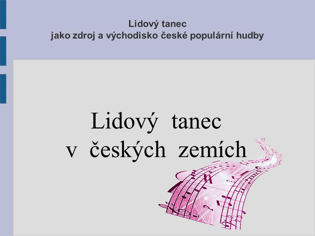 Lidový tanec jako zdroj a východisko české populární hudby