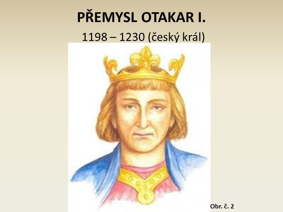 PŘEMYSL OTAKAR I. 1198 – 1230 (český král)