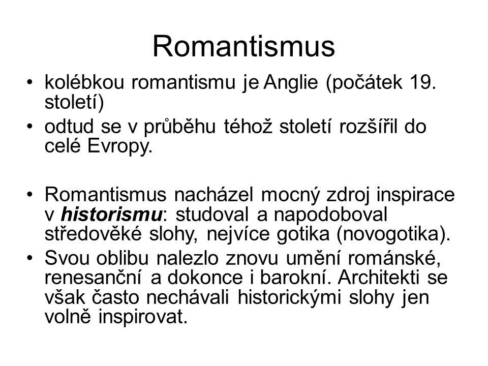 Romantismus kolébkou romantismu je Anglie (počátek 19. století)