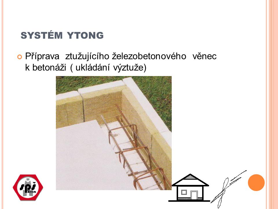 systém ytong Příprava ztužujícího železobetonového věnec k betonáži ( ukládání výztuže)