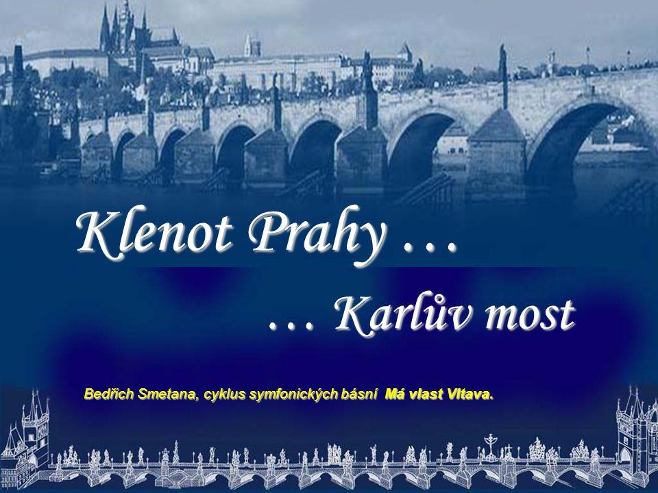 Klenot Prahy … … Karlův most