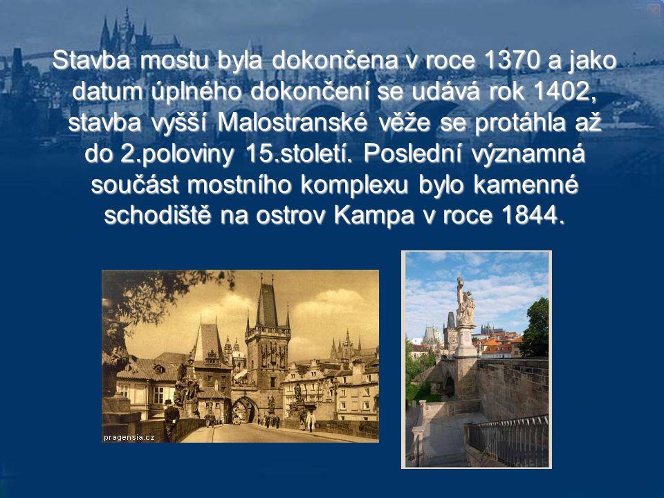 Stavba mostu byla dokončena v roce 1370 a jako datum úplného dokončení se udává rok 1402, stavba vyšší Malostranské věže se protáhla až do 2.poloviny 15.století.