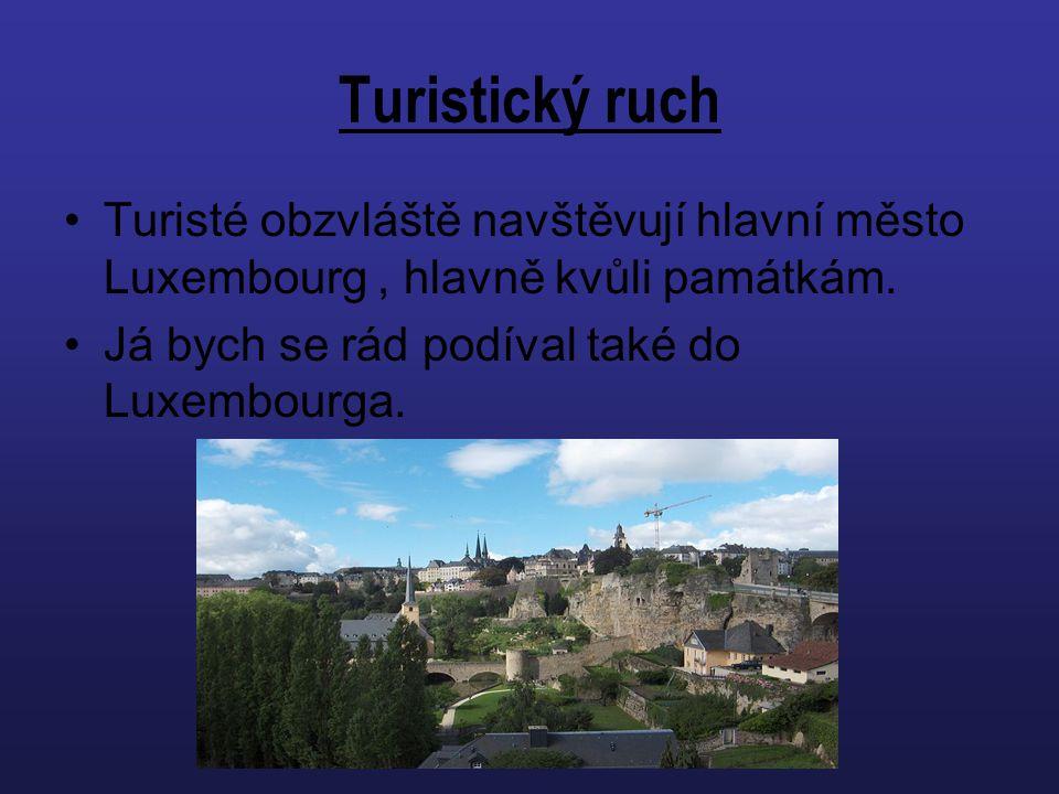 Turistický ruch Turisté obzvláště navštěvují hlavní město Luxembourg , hlavně kvůli památkám.