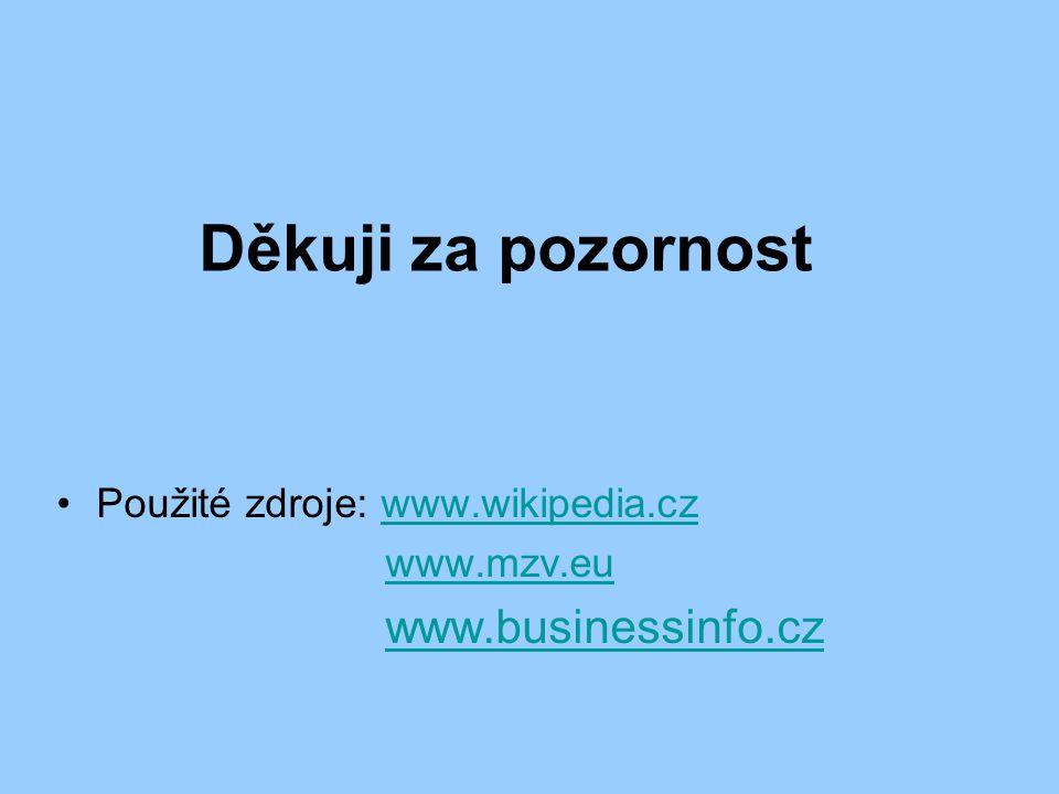 Děkuji za pozornost Použité zdroje: www.wikipedia.cz www.mzv.eu