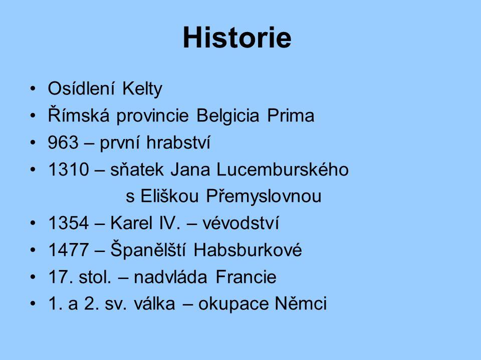 Historie Osídlení Kelty Římská provincie Belgicia Prima