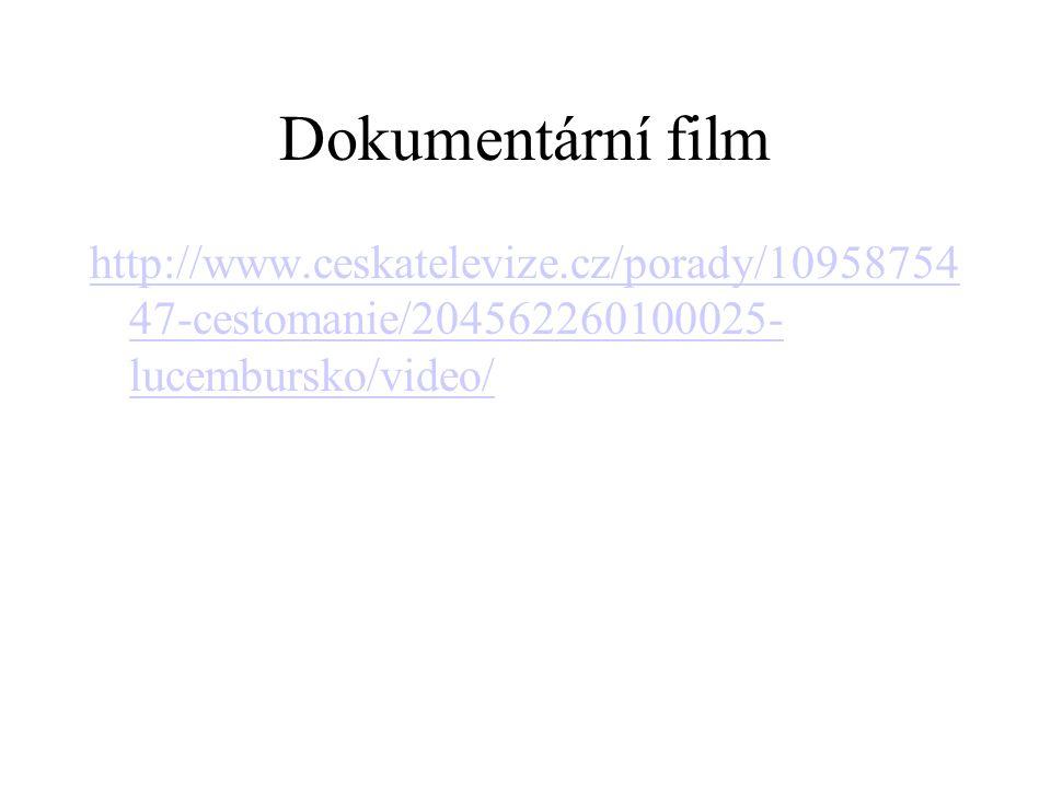 Dokumentární film http://www.ceskatelevize.cz/porady/1095875447-cestomanie/204562260100025-lucembursko/video/