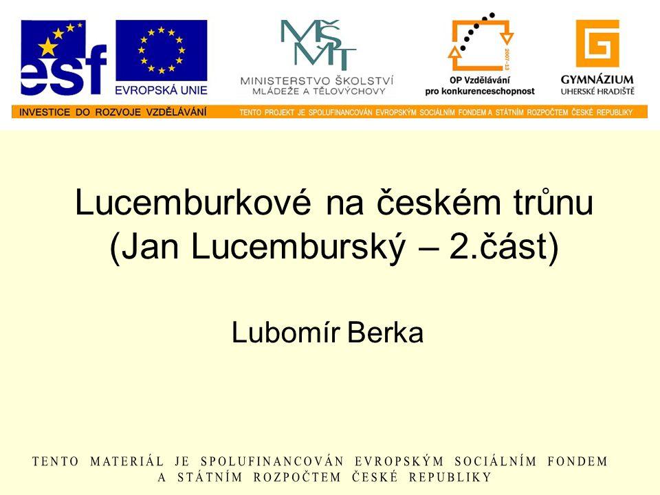Lucemburkové na českém trůnu (Jan Lucemburský – 2.část)