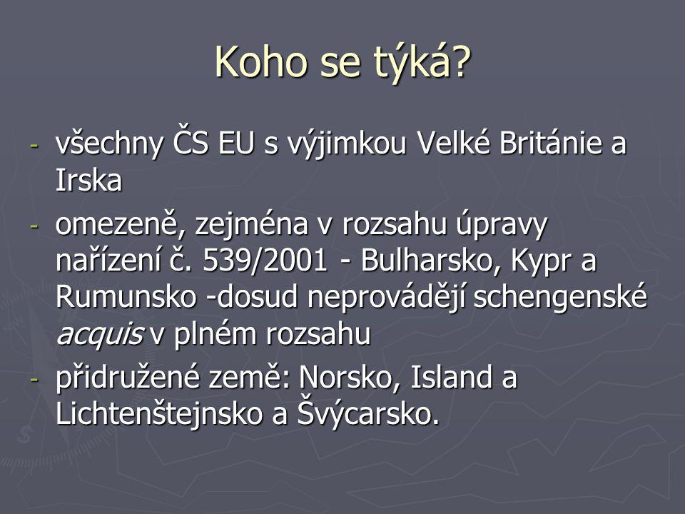 Koho se týká všechny ČS EU s výjimkou Velké Británie a Irska