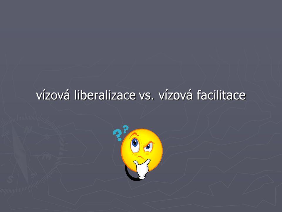vízová liberalizace vs. vízová facilitace